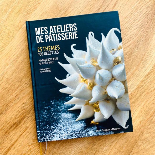 Livre MES ATELIERS DE PÂTISSERIE Livre Mes Ateliers de Pâtisserie
